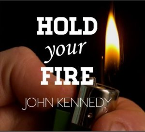 John Kennedy - Hold Your Fire