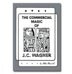 Commercial Magic of JC Wagner (Ebook)